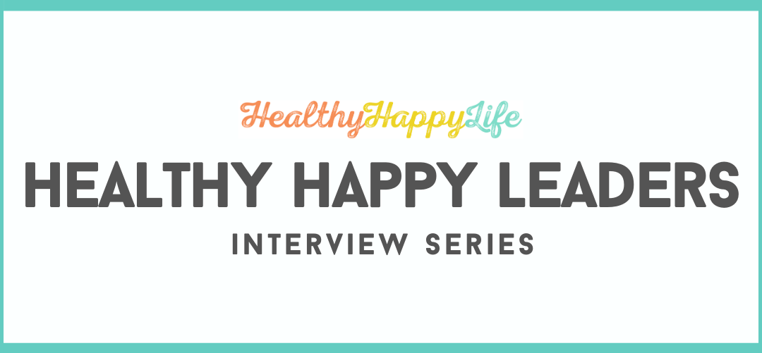 interview series healthy happy leaders